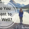 Do You Want To Be Well Graphic