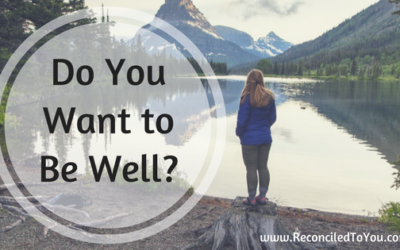 Do You Want to Be Well? Dealing with Chronic Afflictions #WorthRevisit Wednesday