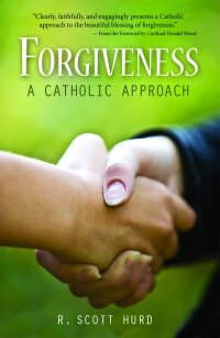 Forgiveness, A Catholic Approach Book Cover