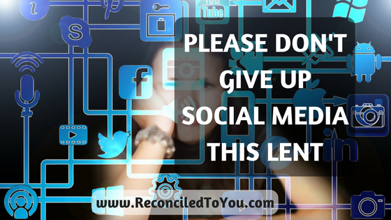 Don't Give Up Social Media for Lent
