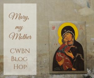 Mary My Mother CWBN Blog Hop graphic