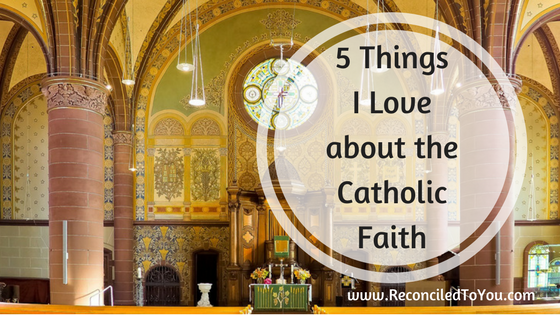 5 Things I Love About Being Catholic