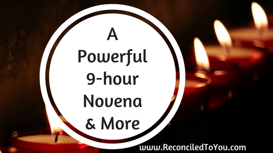 A Powerful 9 Hour Novena and More