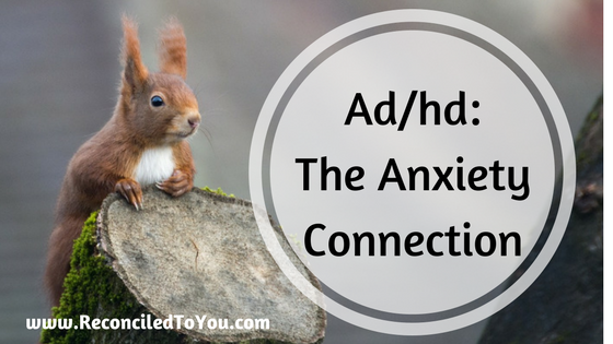 AD/HD Anxiety Connection