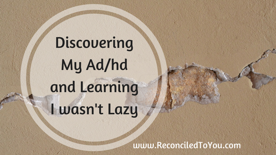 Discovering My ADHD and Learning I wasn't Lazy