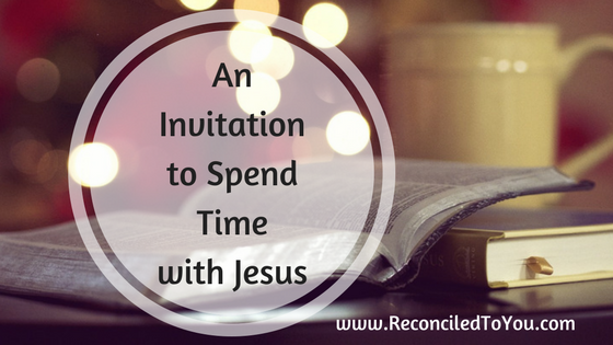 An Invitation to Spend Time with Jesus