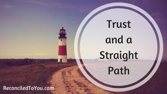 #WorthRevisit – Trust and a Straight Path