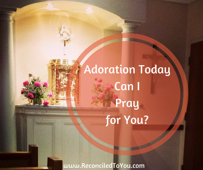 Adoration Chapel - Can I Pray for You?