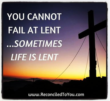 You can't fail at Lent