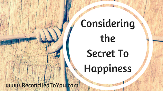 Considering the Secret to Happiness