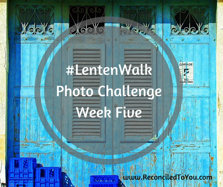 LentenWalk week 5