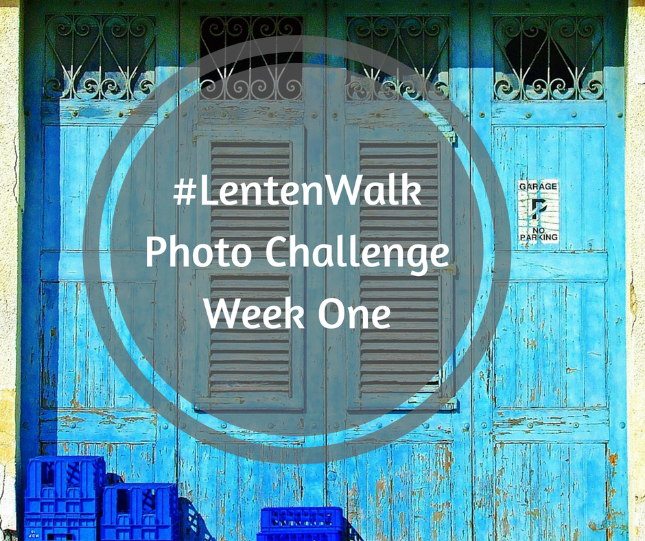 Lenten Walk Photo Challenge Week 1