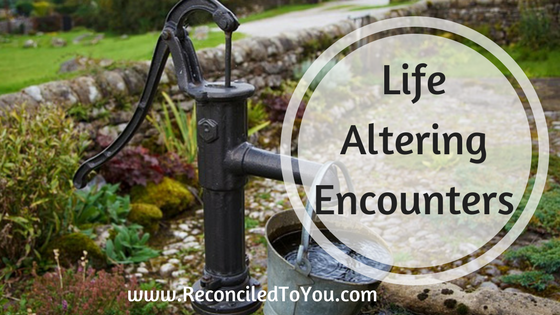 Life Altering Encounters