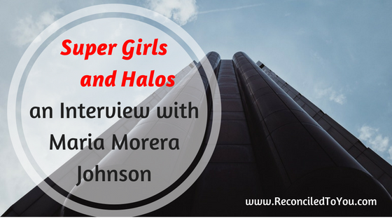 Super Girls and Halos – Interview with Maria Johnson Screen reader support enabled.