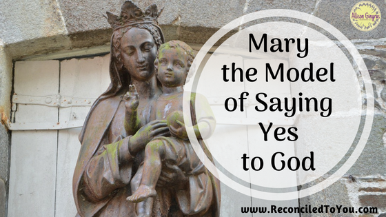 Mary the Model of Saying Yes to God #WorthRevisit