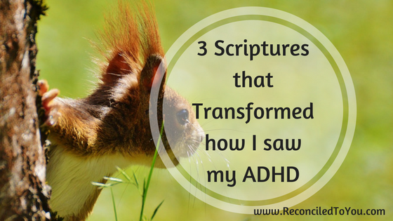 3 Scriptures that Transformed How I Saw My ADHD