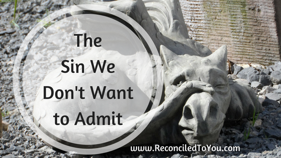 The Sin We Don't Want To Admit