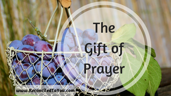 #WorthRevisit – The Gift of Prayer