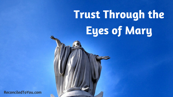 #WorthRevisit Trust Through the Eyes of Mary