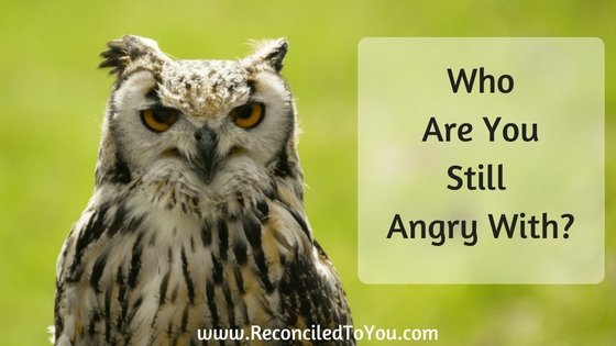 Who Are You Still Angry With?