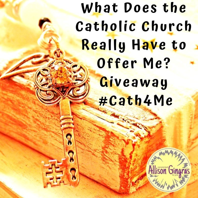 What Does the Catholic Church Really Have to Offer Me? Blog