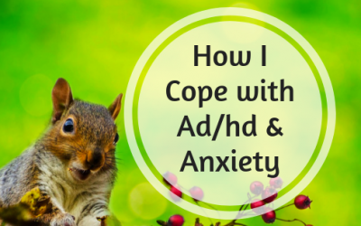 #WorthRevisit: How I Cope with Ad/hd & Anxiety