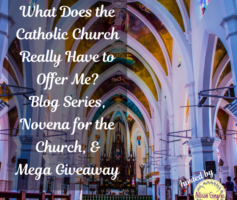 Novena for the Church #WhatTheChurchOffers Blog Series Revisit, Prayer & Giveaway (Day 3)