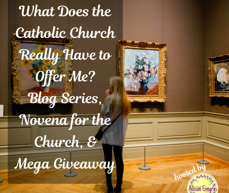 Novena for the Church #WhatTheChurchOffers Blog Series Revisit, Prayer & Giveaway (Day 2)