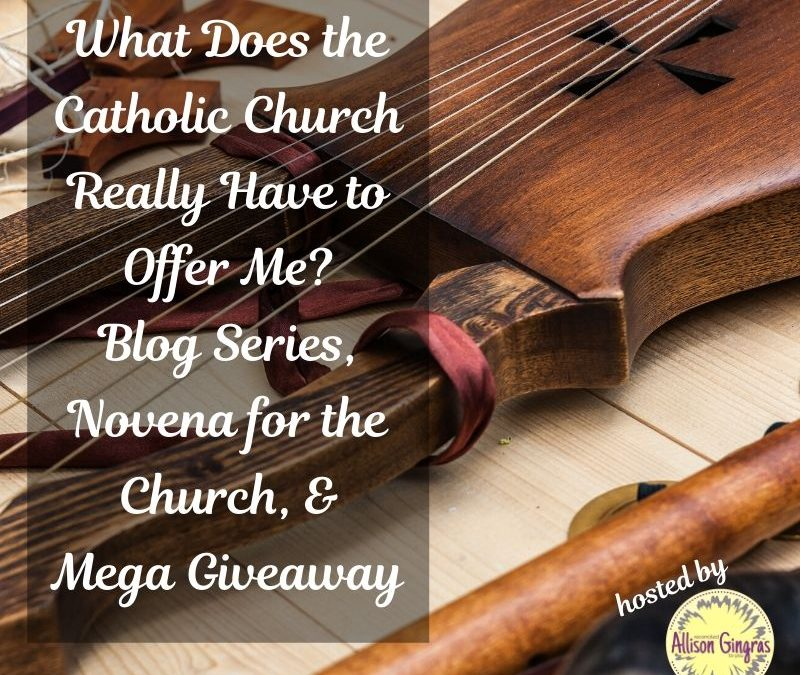Novena for the Church #WhatTheChurchOffers Blog Series Revisit, Prayer & Giveaway (Day 4)