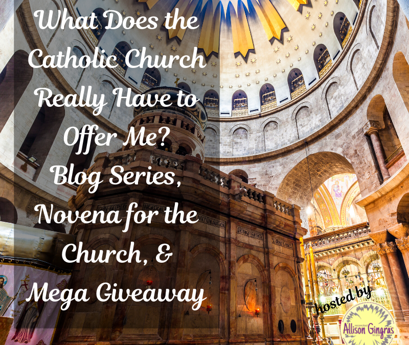 Novena for the Church #WhatTheChurchOffers Blog Series Revisit, Prayer & Giveaway (Day Six)